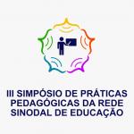 III Simpósio de Práticas Pedagógicas da Rede Sinodal de Educação